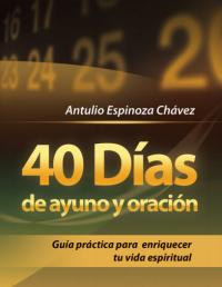 40 dias de ayuno y oracion, cuarenta dias de ayuno y oracion