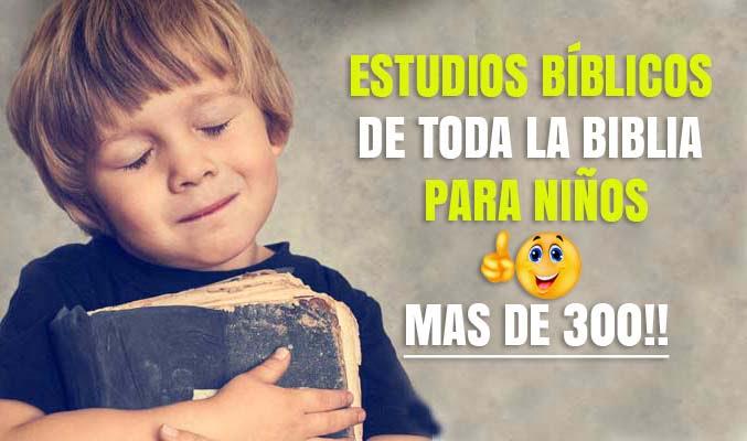 Estudios Bíblicos De Toda La Biblia Para Niños Más De 300