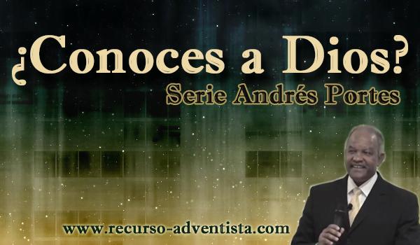 ¿Conoces a Dios? Serie Andrés Portes