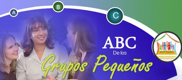 El ABC de los Grupos Pequeños - PowerPoint