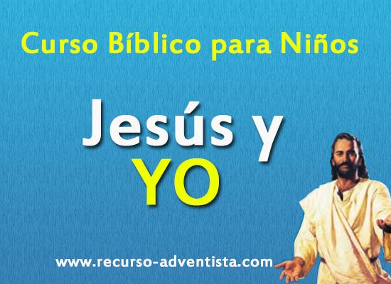 """""""Jesús y Yo"""" Curso Bíblico para Niños"""