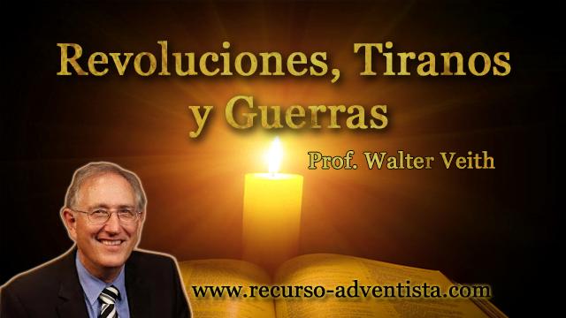 Revoluciones, Tiranos y Guerras - Prof. Walter Veith