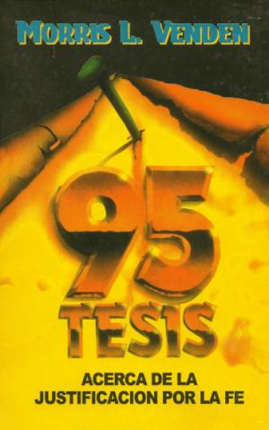 95 Tesis Acerca de la Justificación por la Fe - Libro