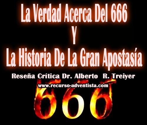 La Verdad Acerca Del 666 Y La Historia De La Gran Apostasía  - Reseña Crítica