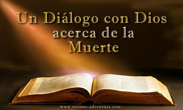 Un Diálogo con Dios Acerca de la Muerte