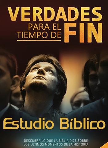 Verdades Para El Tiempo Del Fin - Estudio Bíblico