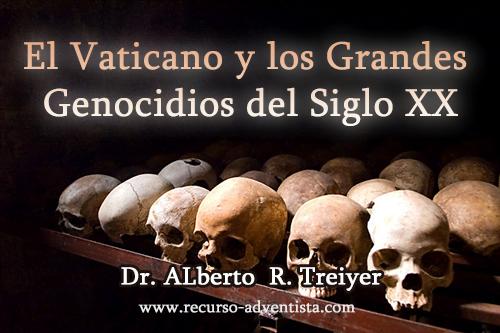 El Vaticano y los Grandes Genocidios del Siglo XX