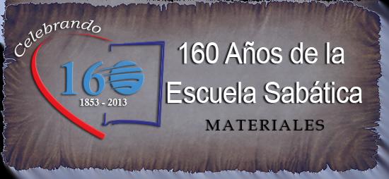 Materiales 160 Años de la Escuela Sabática