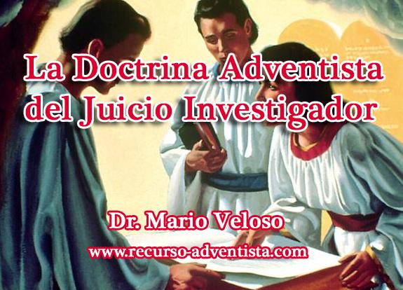 La Doctrina Adventista del Juicio Investigador, Dr. Mario Veloso