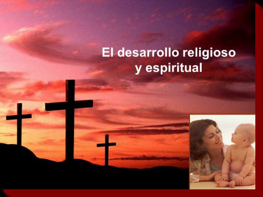 El Desarrollo Religioso y Espiritual de los Niños - Power Point