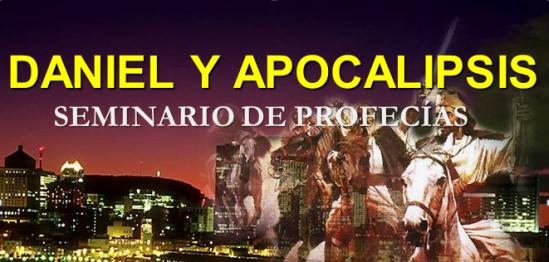 Daniel y Apocalipsis - Seminario de Profecías