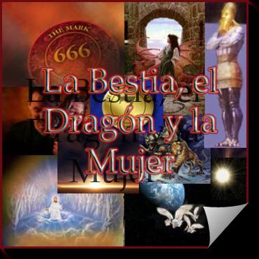 La Bestia, el Dragón y la Mujer   Estudio Profético