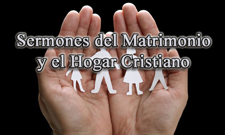 Sermones del Matrimonio y el Hogar Cristiano