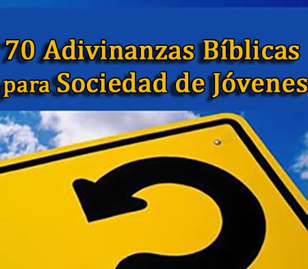 70 Adivinanzas Bíblicas Para Sociedad De Jóvenes Recursos Bíblicos