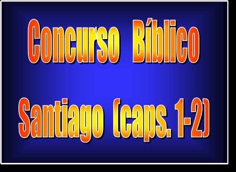 Concurso Bíblico de Santiago | PowerPoint