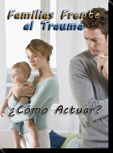 Familias Frente al Trauma | ¿Cómo Actuar?