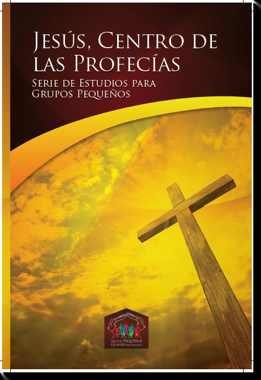 Jesús, Centro de las Profecías | Estudios para Grupos Pequeños