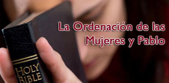 La Ordenación de las Mujeres y Pablo