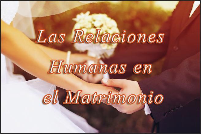 Curso: Las Relaciones Humanas en el Matrimonio