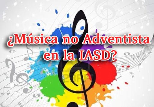 ¿Música no adventista en la IASD?