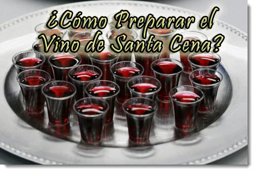 ¿Cómo Preparar el Vino de Santa Cena?