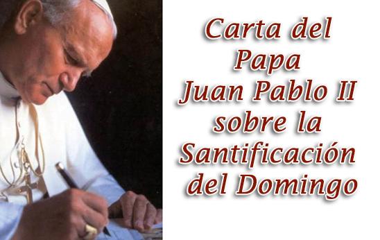 Carta del Papa Juan Pablo II sobre la Santificación del Domingo