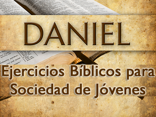 Ejercicios Bíblicos de Daniel para Sociedad de Jóvenes