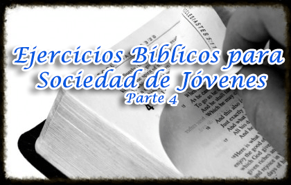 Ejercicios Biblicos Para Sociedad De Jovenes Parte 4 Recursos