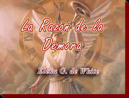 La Razón de la Demora | Elena G. de White