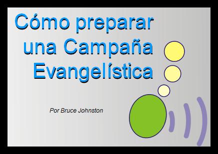 Cómo preparar una Campaña Evangelística