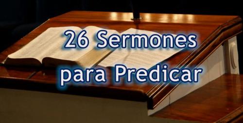 26 Sermones para Predicar