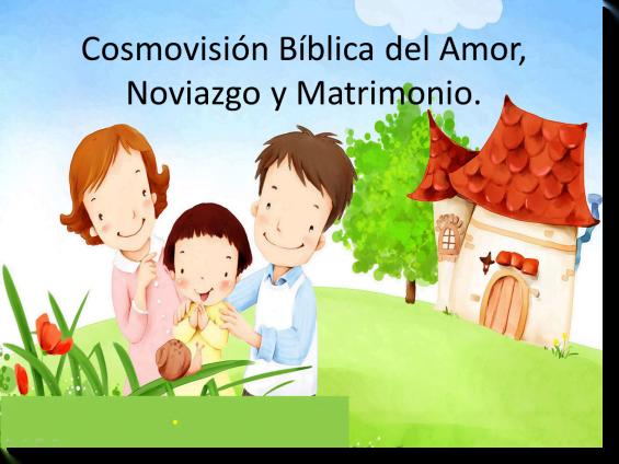 El Amor, Noviazgo y Matrimonio