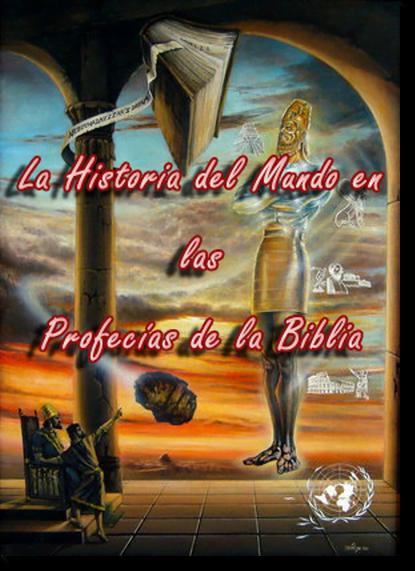 La Historia del Mundo en las Profecías de la Biblia | Estudios Bíblicos