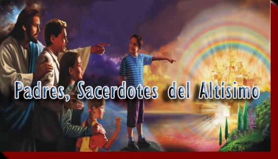 Padres, Sacerdotes del Altísimo