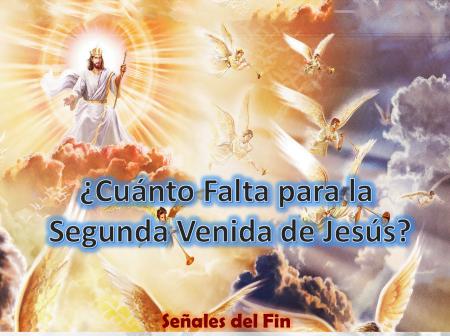 ¿Cuánto Falta para la Venida de Jesús? - Señales del Tiempo del Fin