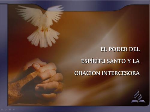 El Poder del Espíritu y de la Oración Intercesora
