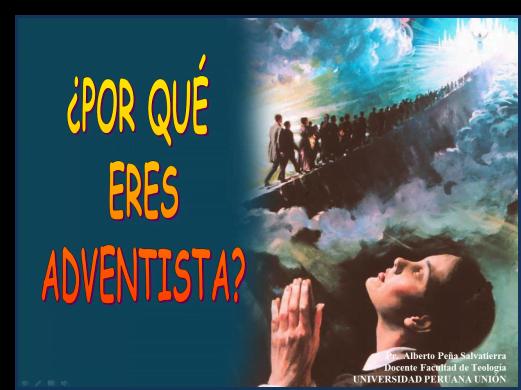 ¿Por qué eres Adventista del Séptimo Día?