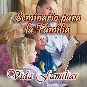 Seminario para la Familia - Vida Familiar