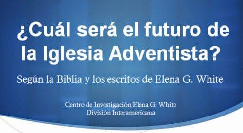 Cuál será el futuro de la Iglesia Adventista