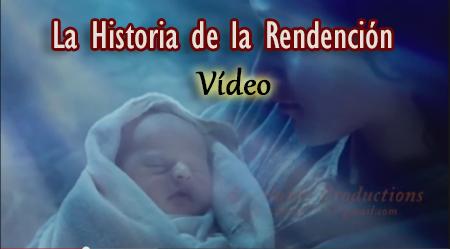 La Historia de la Redención   Video
