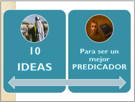 ¿Cómo Ser un Mejor Predicador? - 10 Ideas