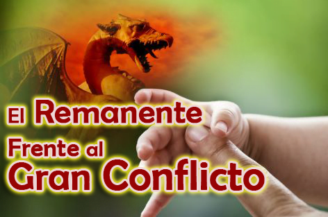 El Remanente Frente al Gran Conflicto