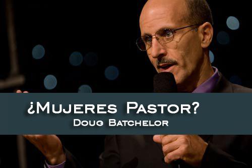 ¿Mujeres Pastor? - Doug Batchelor