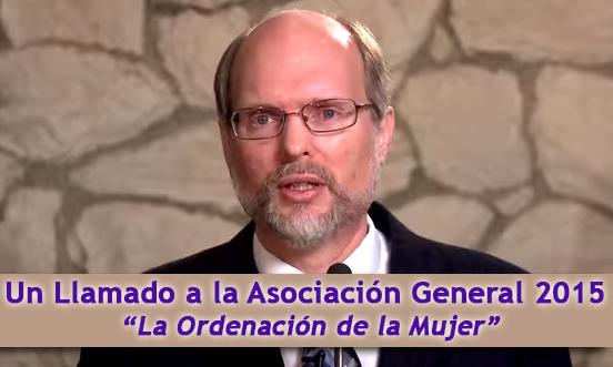 Un Llamado a la Asociación General 2015 - La Ordenación de la Mujer
