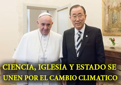 Ciencia, Iglesia y Estado se Unen por el Cambio Climatico