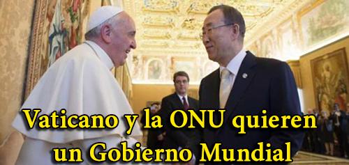 Vaticano y la ONU quieren un Gobierno Mundial