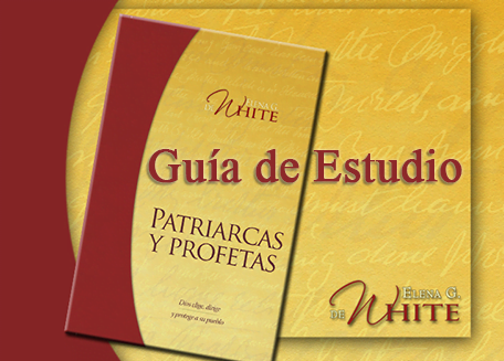 Patriarcas y Profetas - Guía de Estudio