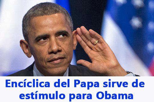 Encíclica del Papa sirve de estímulo para Obama