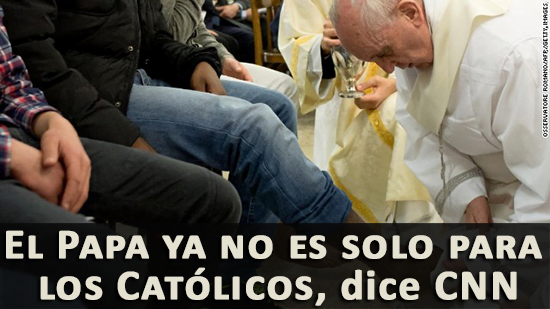 El Papa ya no es solo para los Católicos, dice CNN