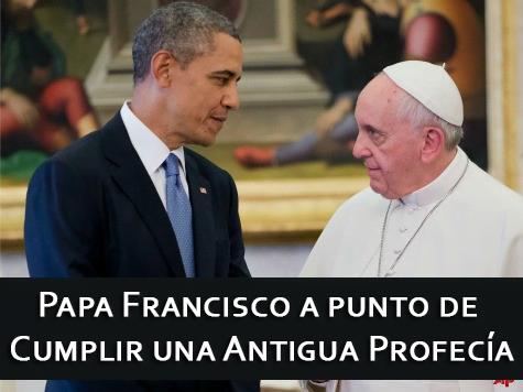 Papa Francisco a punto de Cumplir una Antigua Profecía